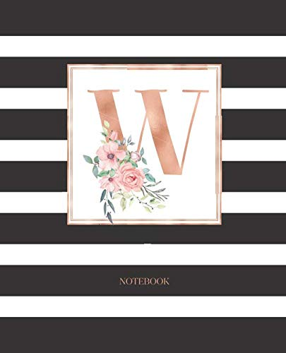 (Notebook: Black and White Stripes Rose Gold Monogram Initial Letter W with Pink Floral Notebook Journal for Women, Girls and School Wide Rule (7.5 in x 9.25 in))