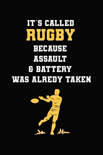 It's Called Rugby Because Assault And Battery Was Already Taken: Blank Lined Notebook ( Rugby ) Black