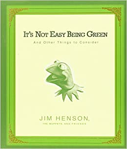 Its Not Easy Being Green And Other Things To Consider Jim Henson
