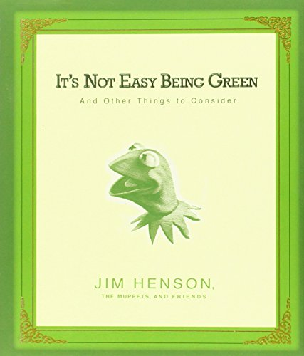 It's Not Easy Being Green: And Other Things to Consider