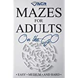 Mazes for Adults on the go: Easy Medium and Hard