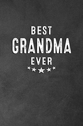 Best Grandma Ever: Blank Lined Journal Notebook Appreciation Gift For Grandmothers