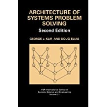 Architecture of Systems Problem Solving (IFSR International Series on Systems Science and Engineering, Vol. 21)