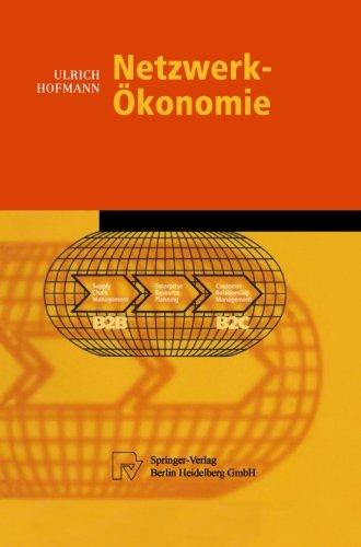 Netzwerk-Ökonomie (Physica-Lehrbuch)