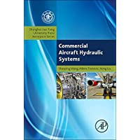 Commercial Aircraft Hydraulic Systems: Shanghai Jiao Tong University Press Aerospace Series (Aerospace Engineering)