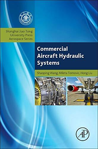 (Commercial Aircraft Hydraulic Systems: Shanghai Jiao Tong University Press Aerospace Series (Aerospace Engineering) )