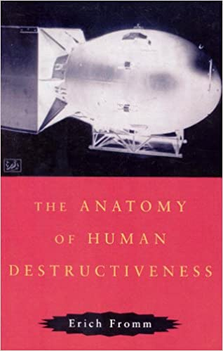 The Anatomy Of Human Destructiveness Amazon Erich Fromm
