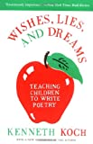 Wishes, Lies, and Dreams, Kenneth Koch and Ron Padgett, 0060955090