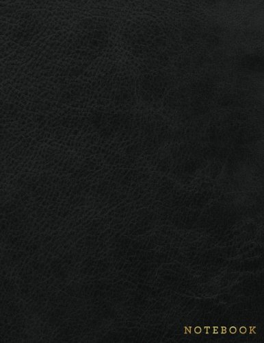 (Notebook: Dark Black Leather Style - Gold Lettering - Softcover | 150 College-ruled Pages | 8.5 x 11 size (Leather Style Collection - Journal, Notebook, Diary, Composition Book))