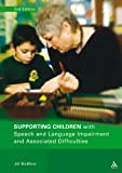 Speech and Language Impairment and Associated Difficulties : Suggestions for Supporting the Development of Language, Listening, Behavior, and Coordination Skills, McMinn, Jill, 0826491030