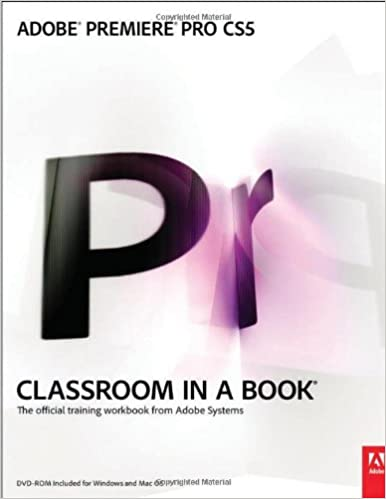 Adobe Premiere Pro CS5 Classroom in a Book (Classroom in a Book (Adobe))