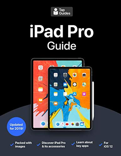 (iPad Pro Guide: The Ultimate Guide for iPad Pro & iOS 12)