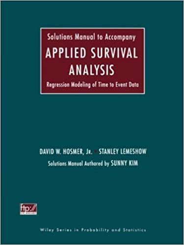 Solutions Manual to Accompany Applied Survival Analysis: Regression Modeling of Time to Event Data by David W. Hosmer Jr. (2002-04-26)