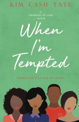 When I'm Tempted (A Promises of God Novel) (Volume 3) by FaithLove Press