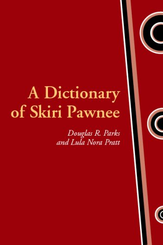 A Dictionary of Skiri Pawnee (Studies in the Anthropology of North American Indians) by Brand: University of Nebraska Press