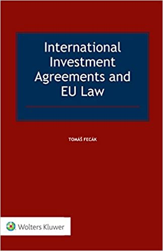 International Investment Agreements And Eu Law: Tomas Fecak