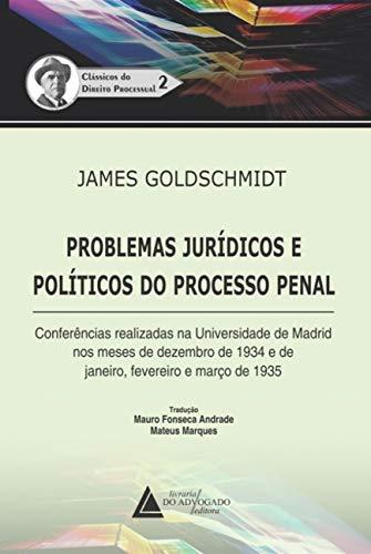 Problemas Jurídicos e Políticos do Processo Penal