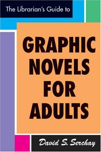 The Librarian's Guide to Graphic Novels for Adults by Brand: Neal-Schuman Publishers, Inc.