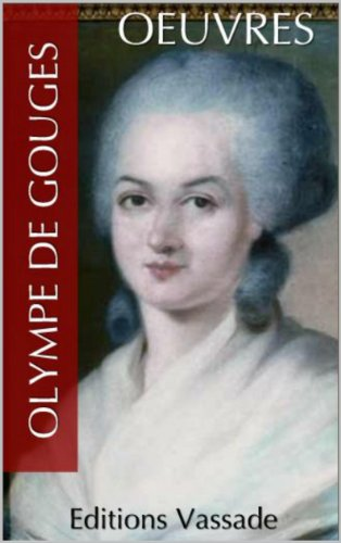 Olympe de Gouges : Oeuvres (French Edition)