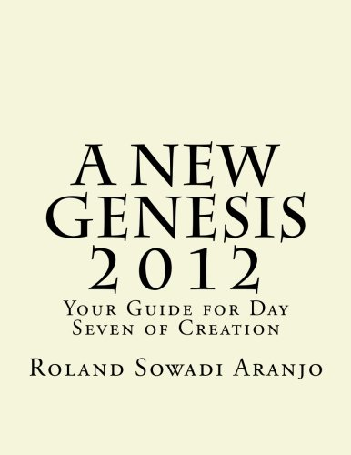 A New Genesis 2012: Your Guide for Day Seven of Creation pdf