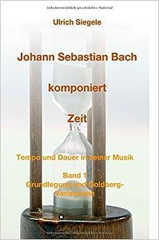 Johann Sebastian Bach komponiert Zeit (German Edition)