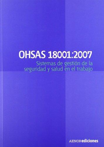 Descargar Libro Ohsas 18001:2007. Sistemas De Gestión De La Seguridad Y Salud En El Trabajo - Requisitos Ohsas Project Group