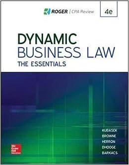 Dynamic Business Law The Essentials Kubasek Nancy Browne M Neil Herron Daniel Dhooge Lucien Barkacs Linda 9781259917103 Amazon Com Books