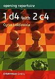 Opening Repertoire: 1 D4 With 2 C4 (everyman Chess) - Cyrus Lakdawala