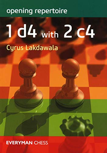 Opening Repertoire: 1 D4 With 2 C4 (everyman Chess) - Cyrus Lakdawala