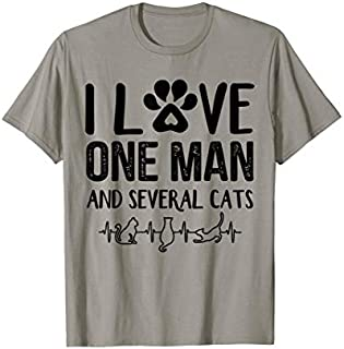 I Love One Man And Several Cats T-shirt | Size S - 5XL