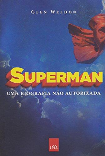 Superman. Uma Biografia não Autorizada (Em Portuguese do Brasil)
