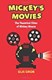 Mickey's Movies: The Theatrical Films of Mickey Mouse