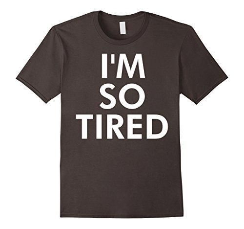 I Am So Tired Tshirt - Male Small - Asphalt (I Am So Tired compare prices)