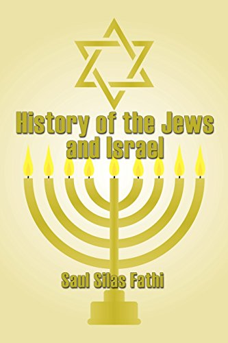 Book: History of The Jews and Israel by Saul Silas Fathi