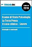 Esame di Stato Psicologia - La Terza Prova: il Caso Lavoro