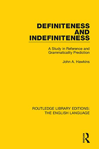 Definiteness and Indefiniteness: A Study in Reference and Grammaticality Prediction (Routledge Library Edition: The English Language) Pdf