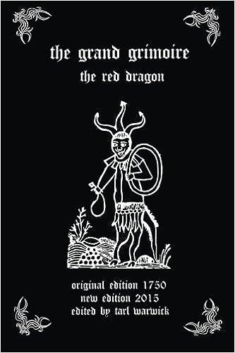 The Grand Grimoire: The Red Dragon: Author, Unknown, Warwick, Tarl:  9781506186016: Amazon.com: Books
