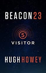 Beacon 23: Part Five: Visitor (Kindle Single)