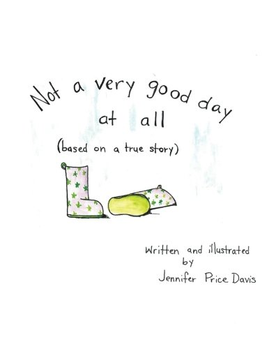 Download Not a very good day at all: based on a true story ebook