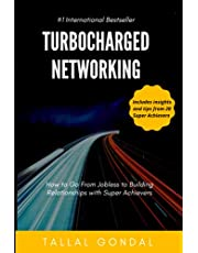 TurboCharged Networking: How to Go From Jobless to Building Relationships with Super Achievers