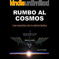 Rumbo al Cosmos. Los secretos de la astronáutica