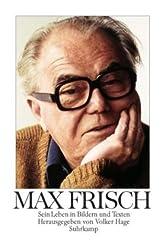 Max Frisch: Sein Leben in Bildern und Texten