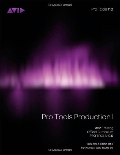 (Pro Tools 110, Official Courseware, Pro Tools Production I )