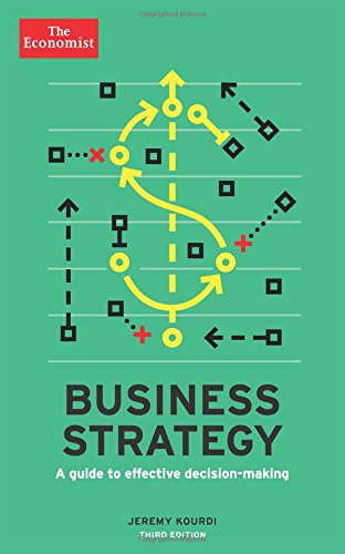 Business Strategy: A guide to effective decision-making (Economist Books)