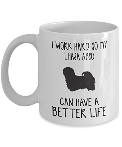 Lhasa Apso Mug - I Work Hard So Can Have A Better Life - Funny Novelty Ceramic Coffee & Tea Cup Cool Gifts For Men Or Women With Gift Box Picture