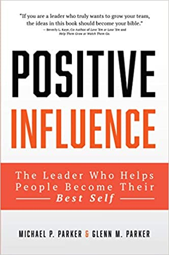 The Positive Influence Leader: Helping People Become Their Best Self Image