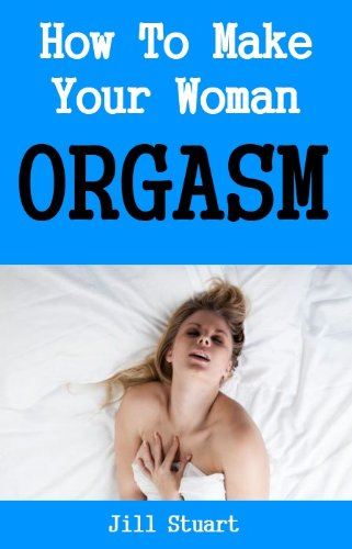 Make your woman orgasm the phrase