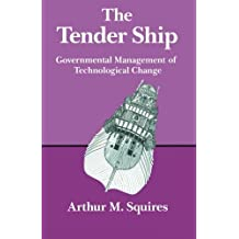 The Tender Ship: Governmental Management of Technological Change