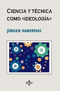 Ciencia y técnica como «ideología» par Habermas