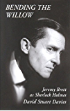 BENDING THE WILLOW: Jeremy Brett as Sherlock Holmes (English Edition)